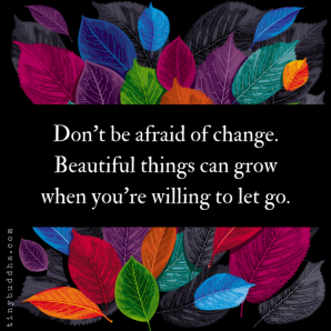 Dont-be-afraid-of-change-768x768